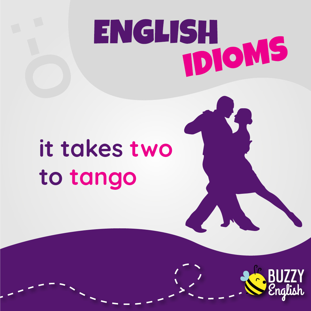 Buzzy English: It takes two to tango, serve le volontà di entrambi!