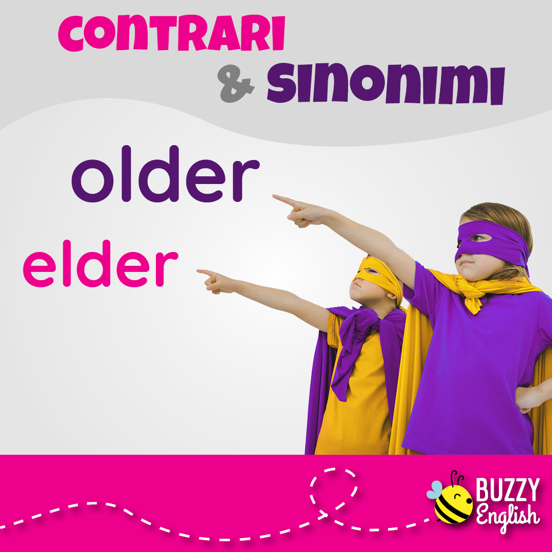 Buzzy English: Older ed elder. Oldest ed eldest. Sinonimi con una differenza