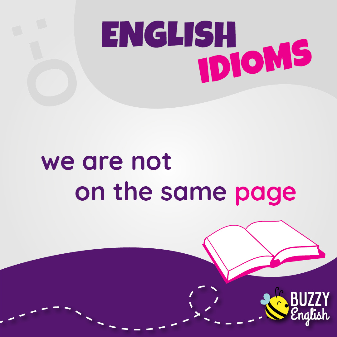 Buzzy English: To be on the same page, essere in sintonia su un'argomento.