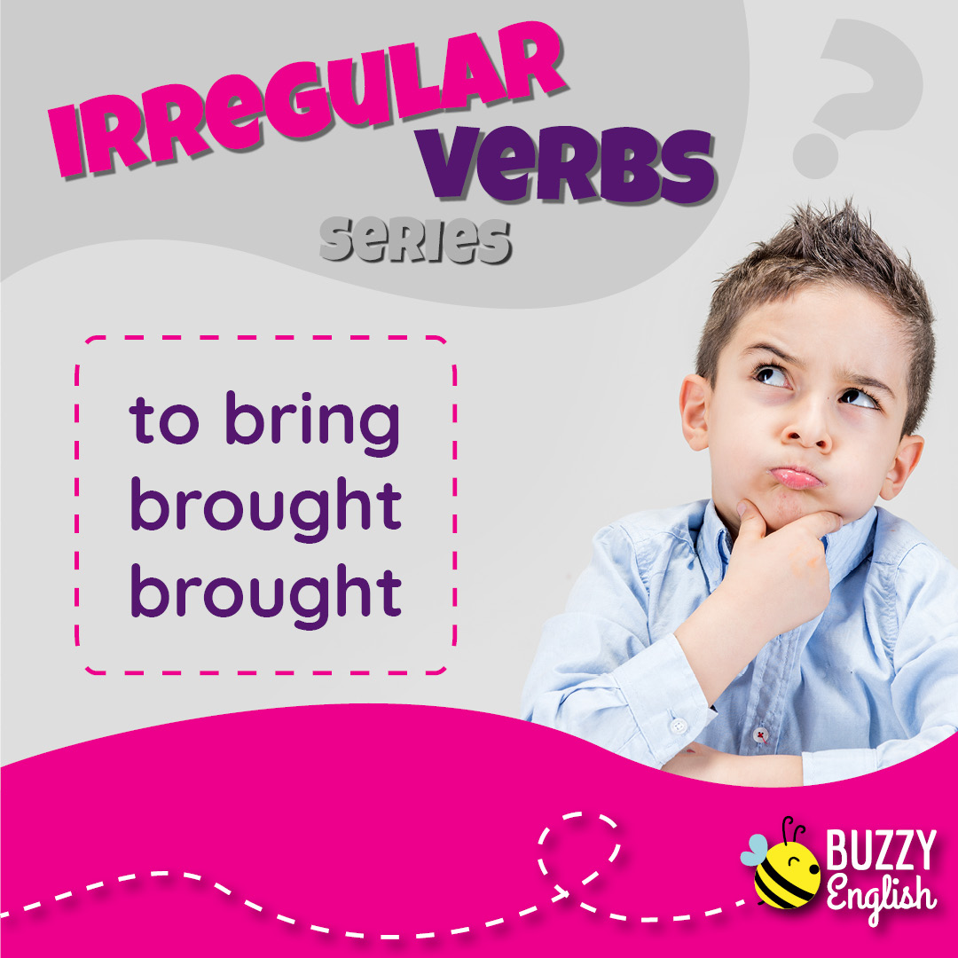 Buzzy English: To bring, brought, brought. Verbo irregolare fratello di to take