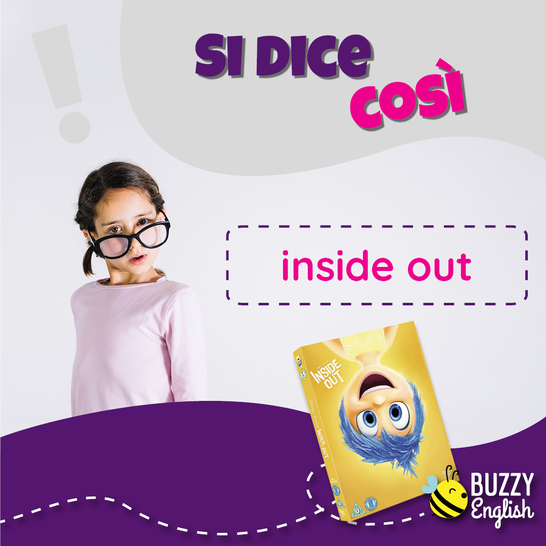 Buzzy English: Inside out, tutto sottosopra