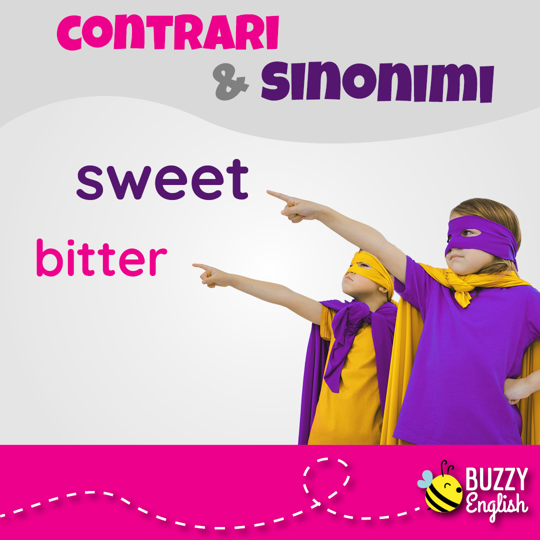 Buzzy English: Sweet and bitter, dolce e amaro!